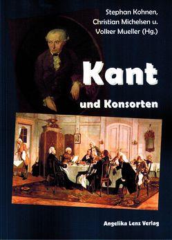 Kant und Konsorten von Kohnen,  Stephan, Michelsen,  Christian, Mueller,  Volker