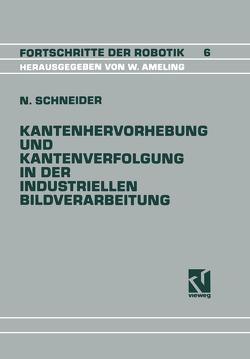 Kantenhervorhebung und Kantenverfolgung in der industriellen Bildverarbeitung von Schneider,  Nikolaus