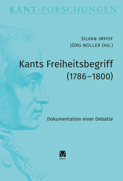 Kants Freiheitsbegriff (1786–1800) von Imhof,  Silvan, Noller,  Jörg