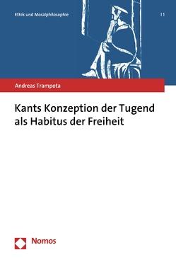 Kants Konzeption der Tugend als Habitus der Freiheit von Trampota,  Andreas