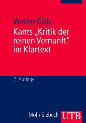 """Kants """"Kritik der reinen Vernunft"""" im Klartext von Gölz,  Walter"""