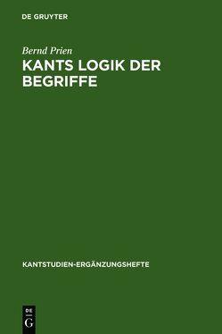 Kants Logik der Begriffe von Prien,  Bernd