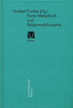 Kants Metaphysik und Religionsphilosophie von Fischer,  Norbert