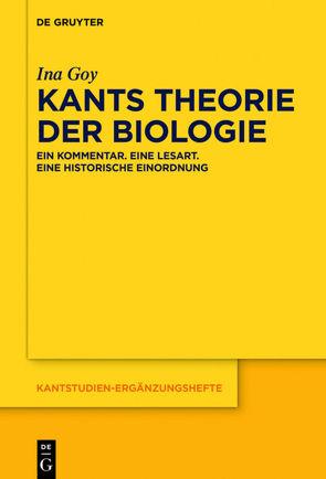 Kants Theorie der Biologie von Goy,  Ina