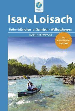 Kanu Kompakt Isar & Loisach von Knacker,  Ferdinand, Zaunhuber,  Alfons