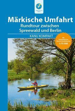 Kanu Kompakt Märkische Umfahrt mit topografischen Wasserwanderkarten von Hennemann,  Michael, Jübermann,  Erhard