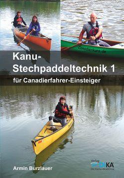 Kanu-Stechpaddeltechnik 1 von Burzlauer,  Armin