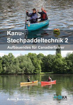 Kanu-Stechpaddeltechnik 2 von Burzlauer,  Armin