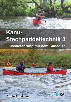 Kanu-Stechpaddeltechnik 3 von Burzlauer,  Armin