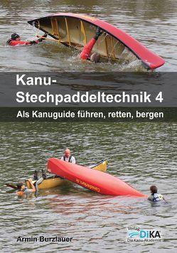 Kanu-Stechpaddeltechnik 4 von Burzlauer,  Armin