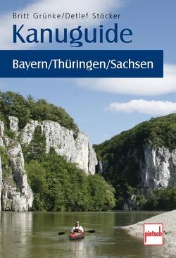 Kanuguide Bayern/Thüringen/Sachsen von Grünke,  Britt, Stöcker,  Detlef