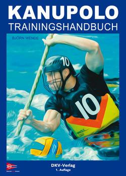 Kanupolo Trainingshandbuch von Wende,  Björn