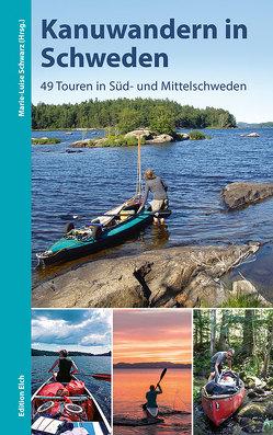 Kanuwandern in Schweden von Schwarz,  Marie-Luise