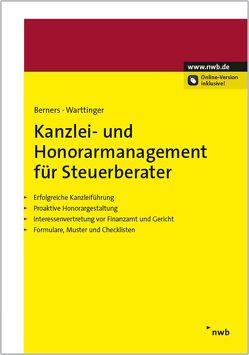 Kanzlei- und Honorarmanagement für Steuerberater von Berners,  Jürgen F., Warttinger,  Annerose