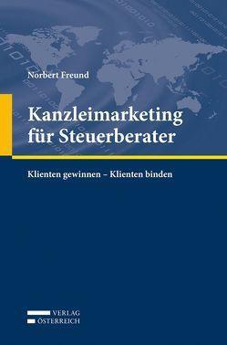 Kanzleimarketing für Steuerberater von Freund,  Norbert