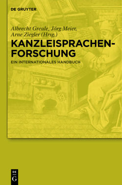 Kanzleisprachenforschung von Greule,  Albrecht, Meier,  Jörg, Ziegler,  Arne