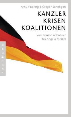 Kanzler, Krisen, Koalitionen von Baring,  Arnulf, Schöllgen,  Gregor