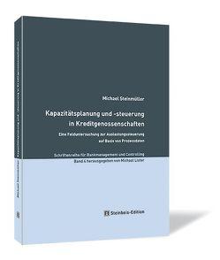 Kapazitätsplanung und -steuerung in Kreditgenossenschaften von Lister,  Michael, Steinmüller,  Michael
