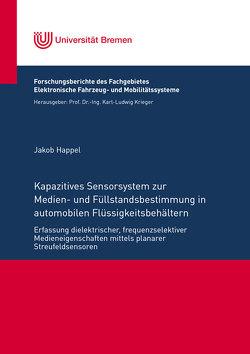 Kapazitives Sensorsystem zur Medien- und Füllstandsbestimmung in automobilen Flüssigkeitsbehältern von Happel,  Jakob