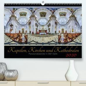 Kapellen, Kirchen und Kathedralen 2020 (Premium, hochwertiger DIN A2 Wandkalender 2020, Kunstdruck in Hochglanz) von Christen,  Ernst