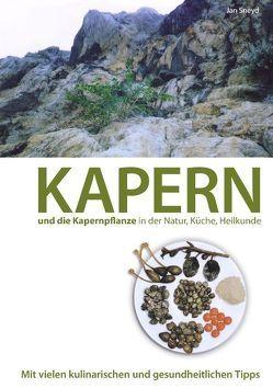 Kapern und die Kapernpflanze in der Natur, Küche , Heilkunde von Sneyd,  Jan