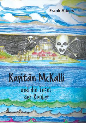 Kapitän McKalli und die Insel der Räuber von Albers,  Frank