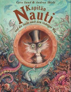 Kapitän Nauti und die Suche nach dem richtigen Weg von Sand,  Caro