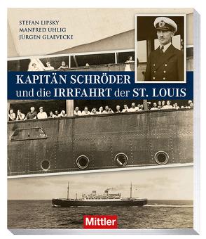 Kapitän Schröder und die Irrfahrt der St. Louis von Glaevecke,  Jürgen, Lipsky,  Stefan, Uhlig,  Manfred