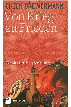 Kapital & Christenrum / Von Krieg zu Frieden von Drewermann,  Eugen