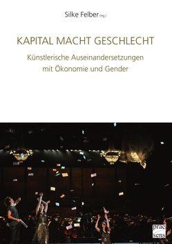 Kapital Macht Geschlecht von Felber,  Silke