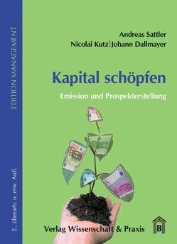 Kapital schöpfen. von Amberger,  Markus, Dallmayer,  Johann, Kutz,  Nikolai, Sattler,  Andreas