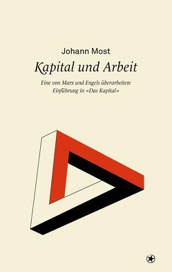 Kapital und Arbeit von Most,  Johann