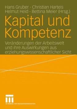 Kapital und Kompetenz von Gruber,  Hans, Harteis,  Christian, Heid,  Helmut, Meier,  Bettina