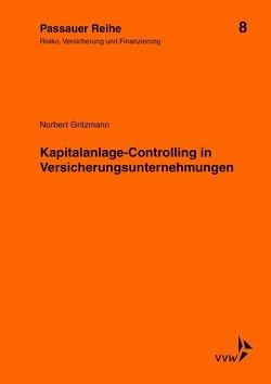 Kapitalanlage-Controlling in Versicherungsunternehmen von Gritzmann,  Norbert, Kromschröder,  Bernhard, Wilhelm,  Jochen