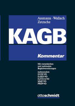 Kapitalanlagegesetzbuch (KAGB) von Assmann,  Heinz-Dieter, Wallach,  Edgar, Zetzsche,  Dirk A.