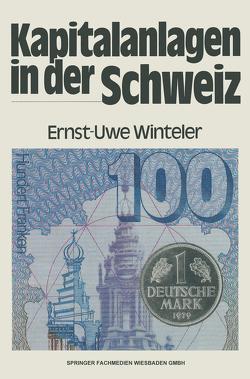 Kapitalanlagen in der Schweiz von Winteler,  Ernst-Uwe
