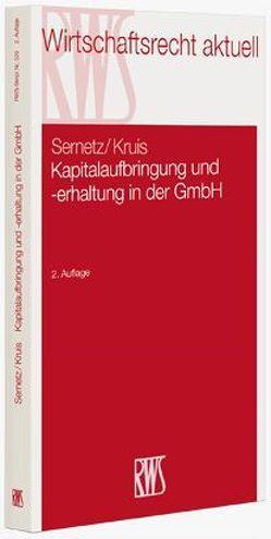 Kapitalaufbringung und -erhaltung in der GmbH von Kruis,  Ferdinand, Sernetz,  Herbert