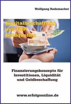 Kapitalbeschaffung aus TOP Geldquellen von Rademacher,  Wolfgang