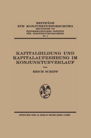 Kapitalbildung und Kapitalaufzehrung im Konjunkturverlauf von Schiff,  Erich