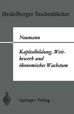 Kapitalbildung, Wettbewerb und ökonomisches Wachstum von Neumann,  M.