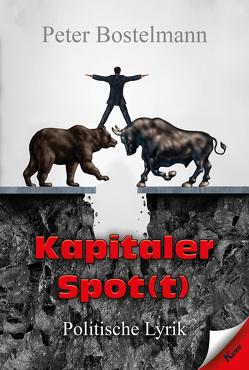 Kapitaler Spot(t) von Bostelmann,  Peter