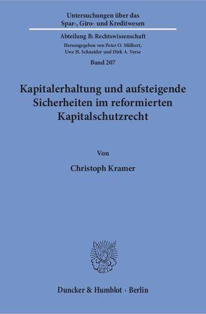 Kapitalerhaltung und aufsteigende Sicherheiten im reformierten Kapitalschutzrecht. von Krämer,  Christoph