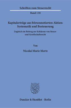Kapitalerträge aus börsennotierten Aktien: Systematik und Besteuerung. von Mertz,  Nicolai Moriz
