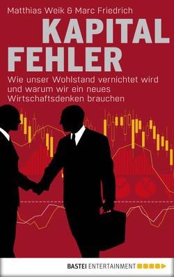 Kapitalfehler von Friedrich,  Marc, Weik,  Matthias