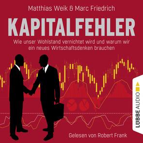 Kapitalfehler von Frank,  Robert, Friedrich,  Marc, Weik,  Matthias