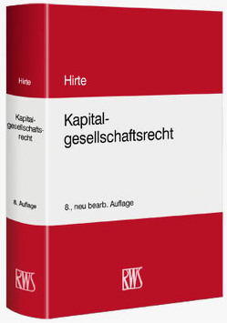 Kapitalgesellschaftsrecht von Hirte,  Heribert