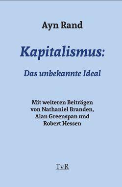 Kapitalismus: von Branden,  Nathaniel, Dammer,  Philipp, Greenspan,  Alan, Hessen,  Robert, Rand,  Ayn