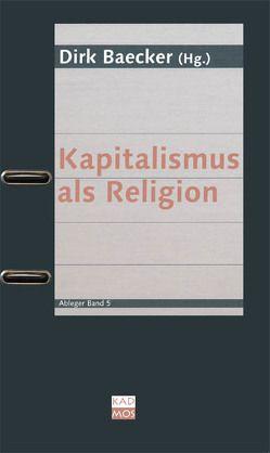 Kapitalismus als Religion von Baecker,  Dirk