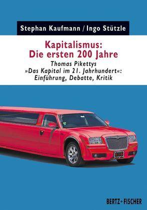 Kapitalismus: Die ersten 200 Jahre von Kaufmann,  Stephan, Stützle,  Ingo
