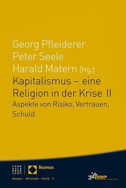 Kapitalismus – eine Religion in der Krise II von Matern,  Harald, Pfleiderer,  Georg, Seele,  Peter